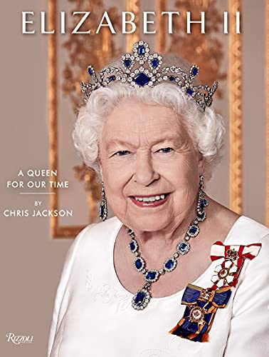 Compare Textbook Prices for Elizabeth II: A Queen for Our Time  ISBN 9780847870714 by Jackson, Chris