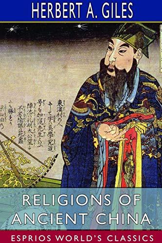 Religions of Ancient China (Esprios Classics)