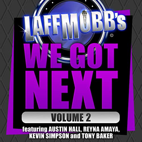 Laffmobb's We Got Next, Vol. 2                   By:                                                                                                                                 Austin Hall,                                                                                        Reyna Amaya,                                                                                        Kevin Simpson,                   and others                          Narrated by:                                                                                                                                 Austin Hall,                                                                                        Reyna Amaya,                                                                                        Kevin Simpson,                   and others                 Length: 47 mins     Not rated yet     Overall 0.0