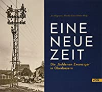 """Eine neue Zeit: Die """"Goldenen Zwanziger"""" in Oberbayern"""