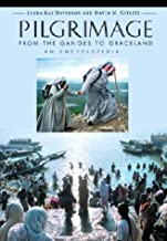 Pilgrimage: From the Ganges to Graceland: An Encyclopedia: Pilgrimage: An Encyclopedia (2 vol. set)