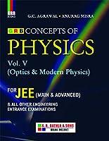 GRB CONCEPTS OF PHYSICS VOL- V (OPTICS & MODERN PHYSICS) (EXAMINATION 2020-2021)