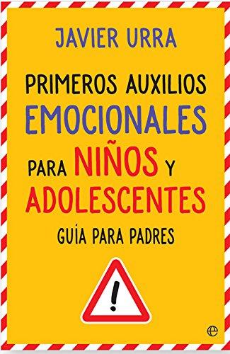 Primeros auxilios emocionales para niños y adolescentes (Psicología y salud)