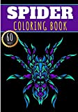 Spider Coloring Book: Spiders Coloring Book for Adults, Kids and Seniors with 60 Unique Pages to color on Fabulous Arachnid, Mygales Pattern, Spiders ... for Creative Activity and Relaxation at Home