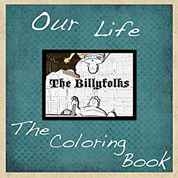 Our Life the Coloring Book