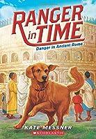 Danger in Ancient Rome (Ranger in Time)