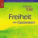 Freiheit von Gedanken. 3 CDs: Audios des Vortrags in Fürstenfeldbruck vom 9. Mai 2004