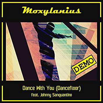 Dance With You (Dancefloor) [feat. Johnny Sanquantino]