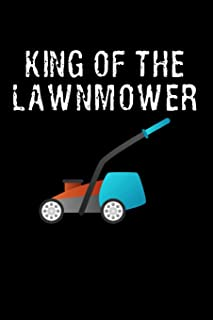 King Of The Lawnmower: This is a blank, lined journal that makes a perfect King Of The Lawnmower Summer gift for men. It's 6x9 with 120 pages, a convenient size to write things in.