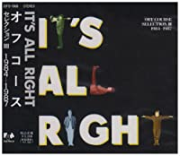 IT'S ALL RIGHT OFF COURSE SELECTION III 1984-1987