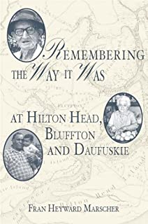 Remembering the Way it Was at Hilton Head, Bluffton and Daufuskie