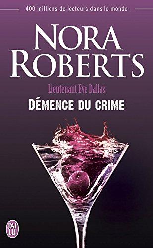Lieutenant Eve Dallas (Tome 35) - Démence du crime