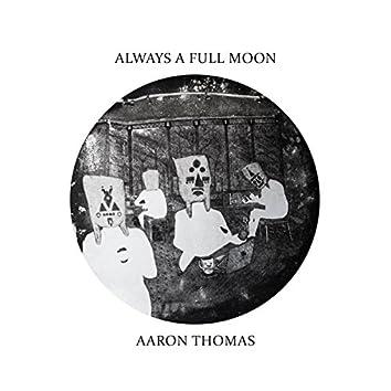 Always a Full Moon