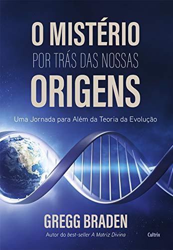 O Mistério por trás das nossas origens: Uma jornada para além da teoria da evolução (Portuguese Edition)