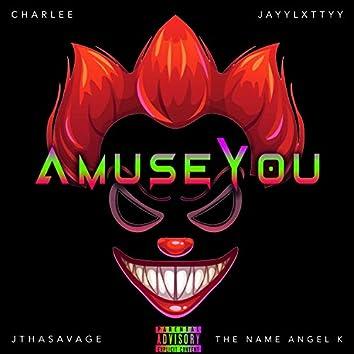 Amuse You (Drill)