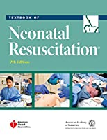 Textbook of Neonatal Resuscitation (NRP), 7th Edition