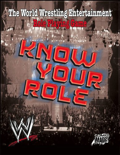 Wwe: Know Your Role : World Wrestling Entertainment Roleplaying Game