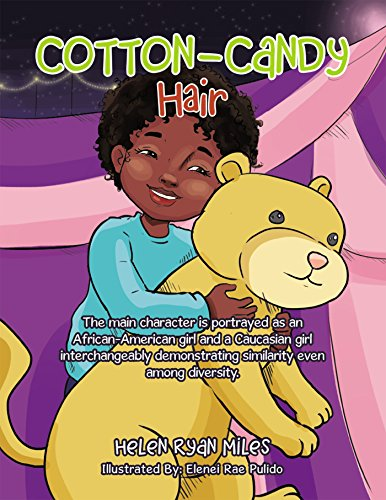 Cotton-Candy Hair: The Main Character Is Portrayed as an African-American Girl and a Caucasian Girl Interchangeably Demonstrating Similarity Even Among Diversity. (English Edition)