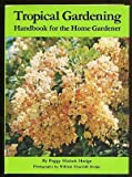 Tropical gardening: Handbook for the home gardener
