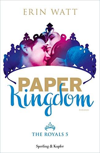 Paper Kingdom (versione italiana) (Serie The Royals Vol. 5)