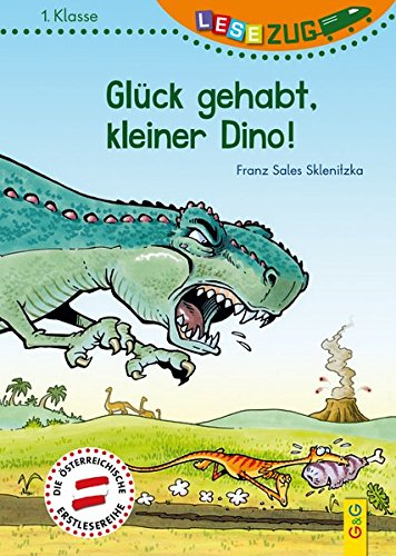 LESEZUG/1. Klasse: Glück gehabt, kleiner Dino!