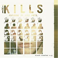 Black Rooster by Kills (2002-05-28)