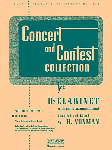 Concert and Contest Collection for Bb Clarinet: With Piano Accompaniment: Solo (Rubank Educational Library, Band 144)