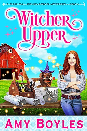 Witcher Upper (A Magical Renovation Mystery Book 1)