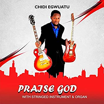 Praise God With Stringed Instrument And Orga
