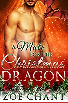 A Mate for the Christmas Dragon (A Mate for Christmas Book 1) by [Zoe Chant]