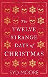 The Twelve Strange Days of Christmas (Essex Witch Museum Mysteries) - Syd Moore
