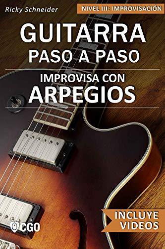 Improvisa con ARPEGIOS - GUITARRA PASO A PASO: Nivel III ...