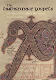 The Lindisfarne Gospels: Society, Spirituality, and the Scribe (British Library Studies in Medieval Culture)