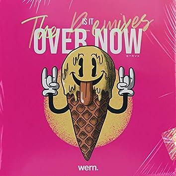 Is It Over Now (Remixes)