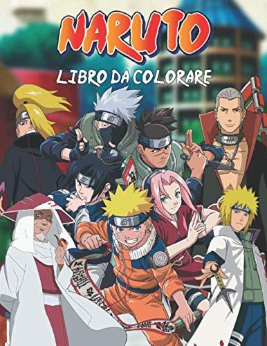 Naruto Libro Da Colorare: 50 Illustrazioni di Alta Qualità, Libro da Colorare Ninja Per Bambini e Adulti, Divertente Libro da Colorare Regalo per ... un Sacco di Personaggi, Relax e Creatività