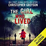 The Girl Who Lived: A Thrilling Suspense Novel...