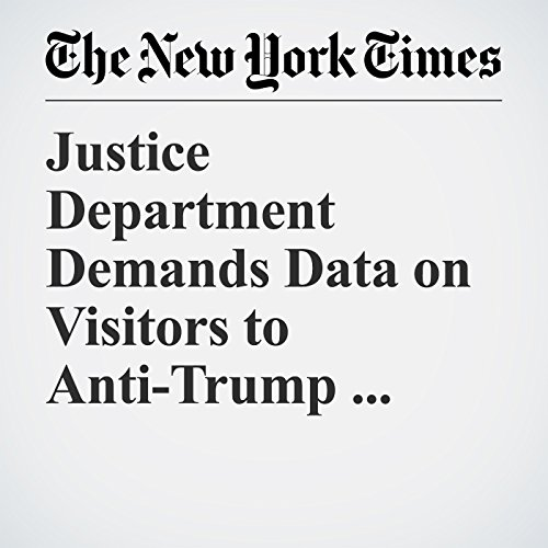 Justice Department Demands Data on Visitors to Anti-Trump Website, Sparking Fight copertina