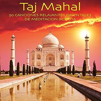 Taj Mahal - 50 Canciones Relajantes Orientales de Meditacion Budista
