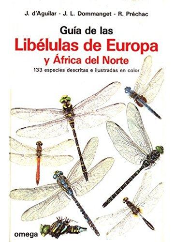 GUIA LIBELULAS DE EUROPA Y AFRICA NORTE (GUIAS DEL NATURALISTA-INSECTOS Y ARACNIDOS)