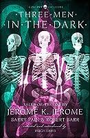 Three Men in the Dark: Tales of Terror (Collins Chillers)