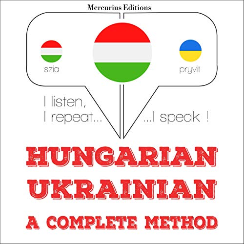 Couverture de Hungarian – Ukrainian. A complete method