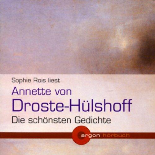 Annette von Droste-Hülshoff - Die schönsten Gedichte                   Autor:                                                                                                                                 Annette von Droste-Hülshoff                               Sprecher:                                                                                                                                 Sophie Rois                      Spieldauer: 1 Std. und 5 Min.     8 Bewertungen     Gesamt 4,3