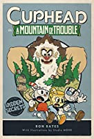 Cuphead in A Mountain of Trouble: A Cuphead Novel