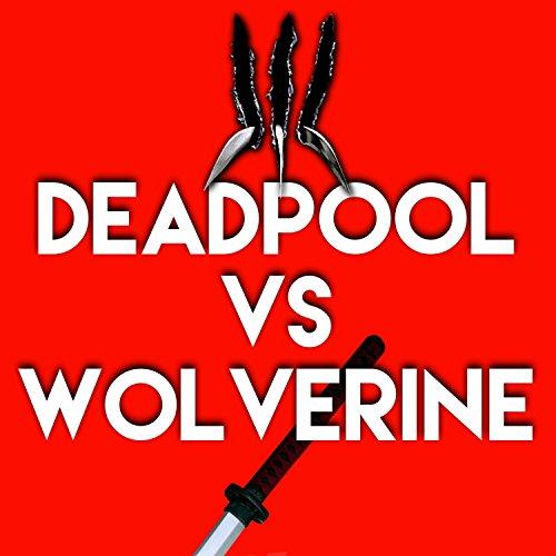 Deadpool Vs Wolverine [Explicit]