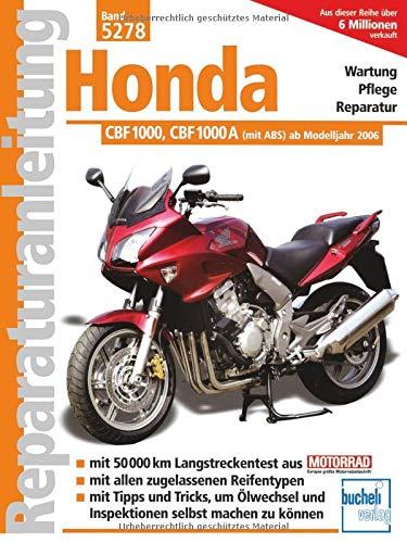 Honda CBF 1000 / CBF 1000 A: ab Modelljahr 2006: (mit ABS) ab Modelljahr 2006