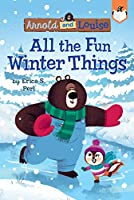 All the Fun Winter Things #4 (Arnold and Louise)