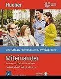 Miteinander Arabische Ausgabe: Selbstlernkurs Deutsch für Anfänger - دورة ذاتية في تعلُّم الألـمانية للمبتدئين / Buch mit 4 Audio-CDs: Buch mit MP3