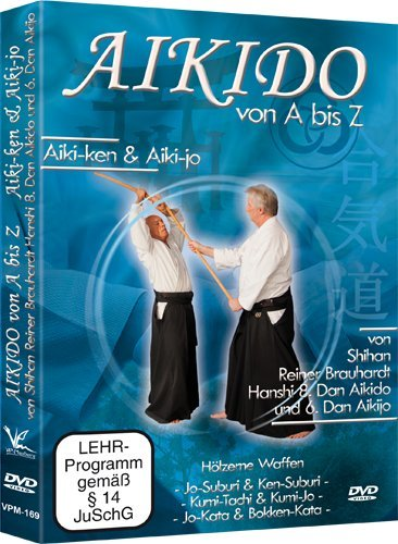 Aikido von A bis Z Aiki-Ken & Aiki-Jo