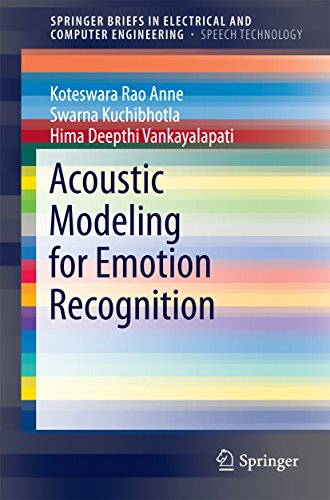 Acoustic Modeling for Emotion Recognition (SpringerBriefs in Speech Technology) (English Edition)