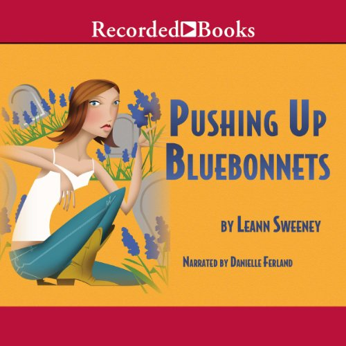 Pushing Up Bluebonnets audiobook cover art